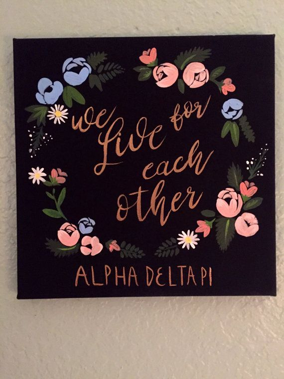 """Alpha Delta Pi canvas painting, """"We live for each other"""""""