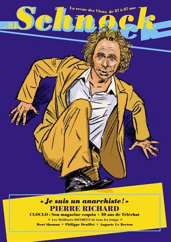 """Schnock N° 8 Pierre Richard. """"Je suis un anarchiste !"""" - Christophe Ernault,Laurence Rémila"""