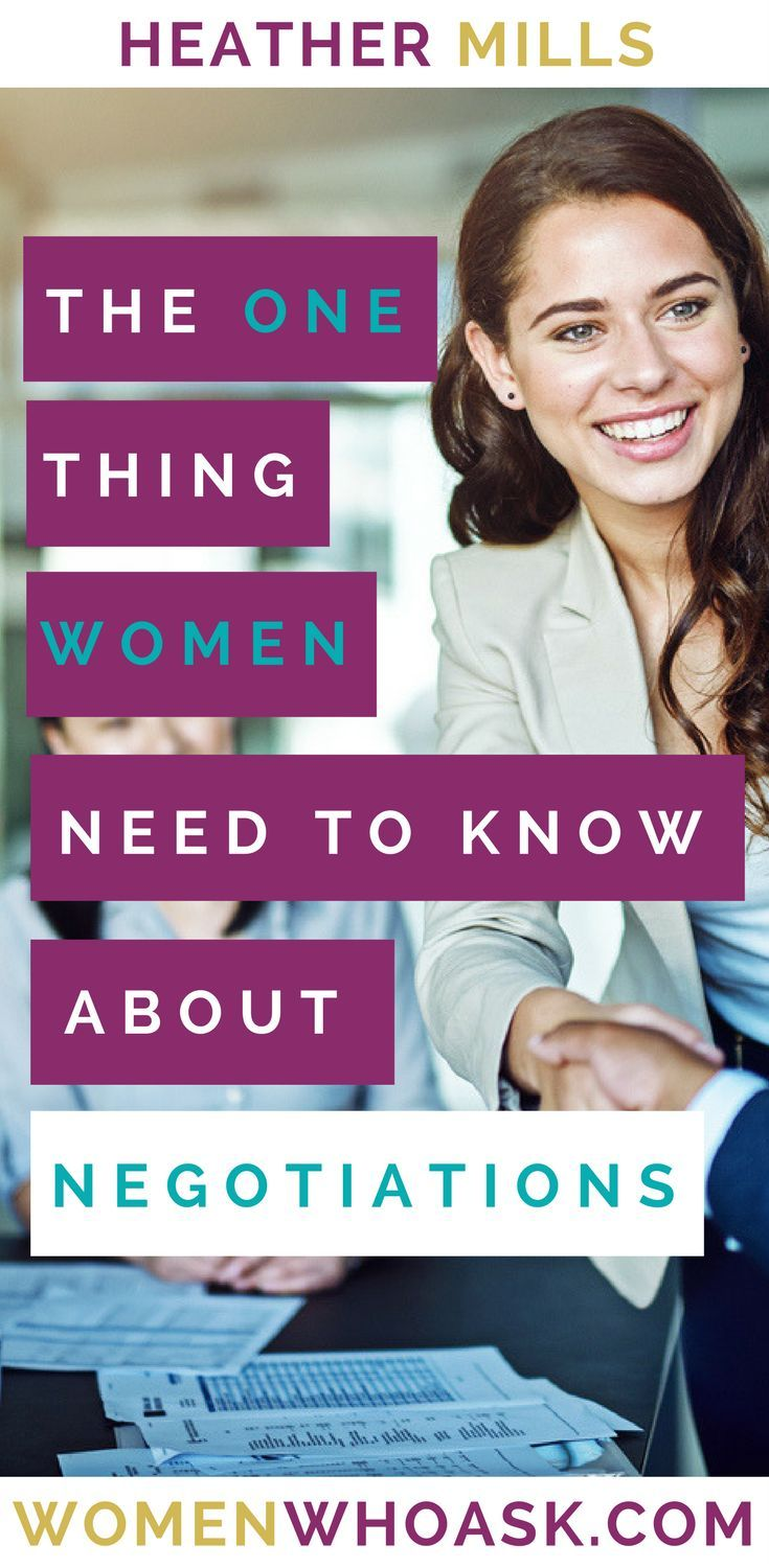 Career Advice  The only way you're going to get the salary you want, the raise you want, the benefits you want or the position you want is.... to ask! But why don't we as women ask more for what we really want? Click through to learn the one thing you need to know about negotiations.  Heather Mills  http://womenwhoask.com