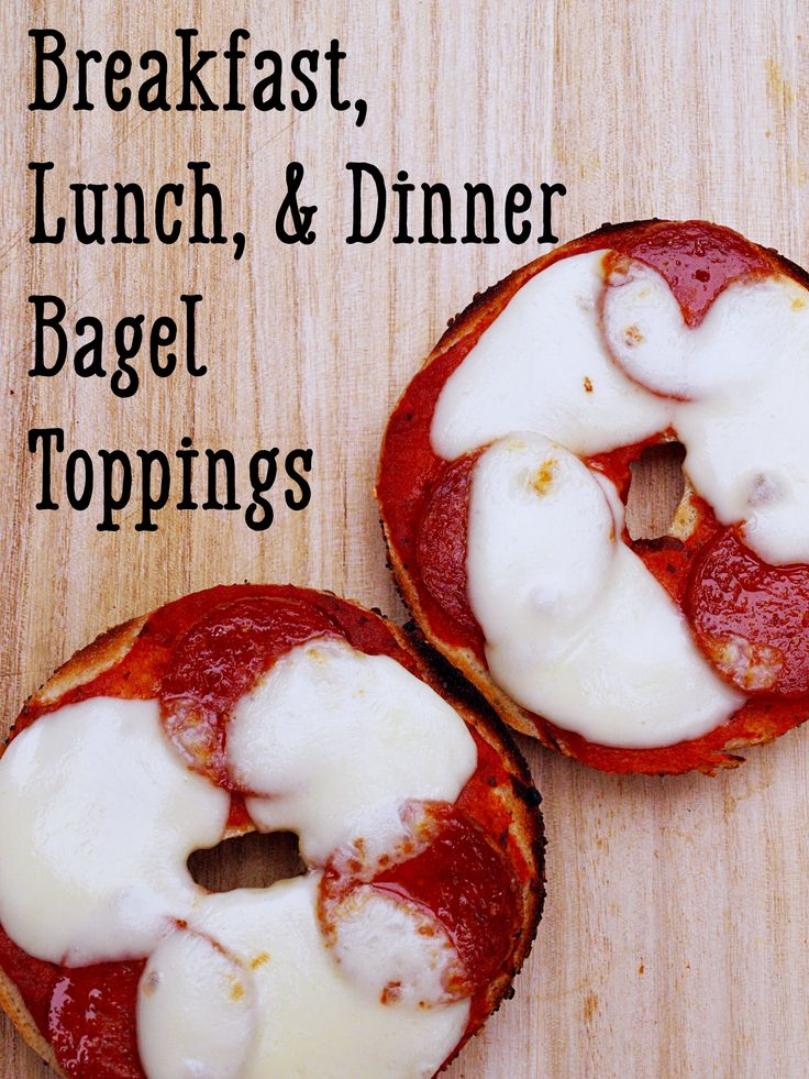 30 Bagel Toppings: Breakfast, Lunch, Dinner, and Snacktime