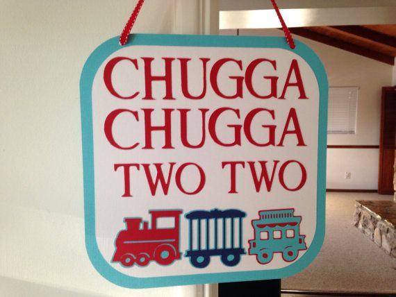 Chugga Chugga two two train birthday door sign. Made with layers of cardstock, this sign can be customized to your colors and phrase. The sign is
