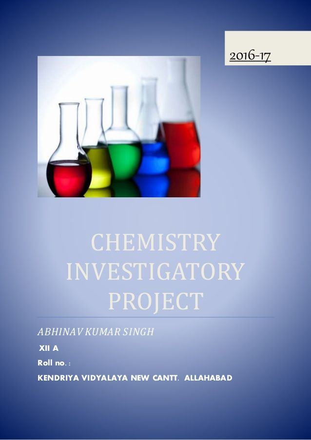 Chemistry Investigatory Project Abhinav Kumar Singh Xii A Roll No