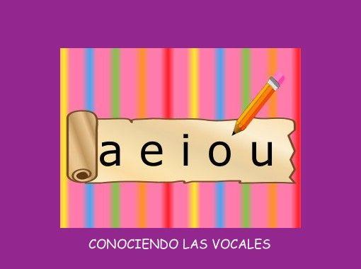 """StoryJumper book - """"CONOCIENDO LAS VOCALES"""". Conociendo las cinco vocales, introdución para los niños del ciclo 1"""