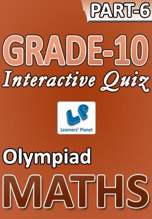10-OLYMPIAD-MATHS-PART-6 Interactive quizzes & worksheets on Ratio & proportion, Square roots & cube roots, Surds & indices and Time & work for grade-10 Olympiad Maths students. Total Questions : 320+ Pattern of questions : Multiple Choice Questions   PRICE :- RS.61.00