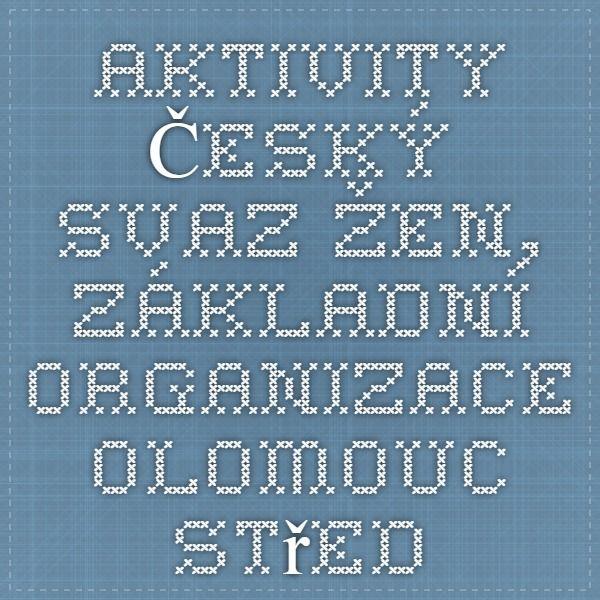 Aktivity - Český svaz žen, základní organizace Olomouc - střed