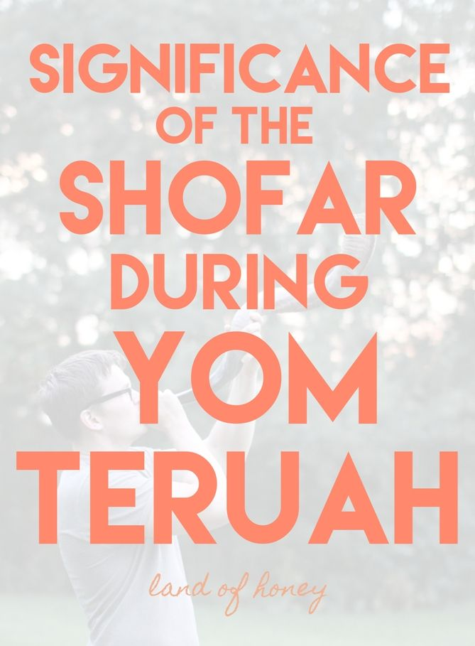 land of honey: Significance of the Shofar During Yom Teruah
