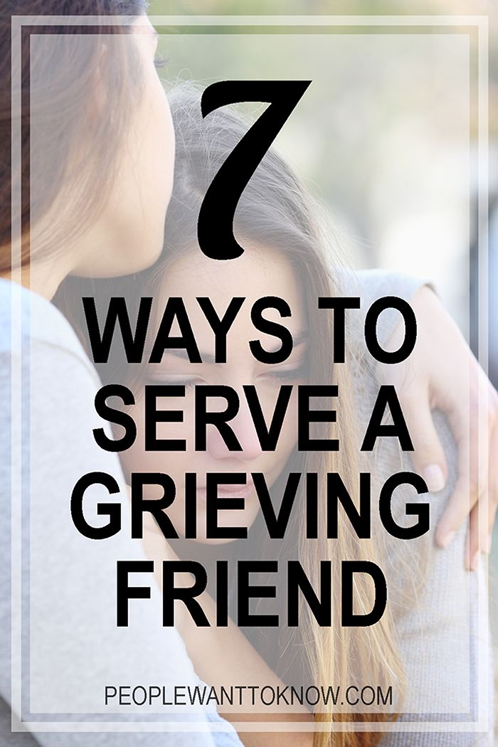 7 ways to serve a grieving friend or family member
