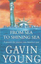 From Sea to Shining Sea - Gavin Young