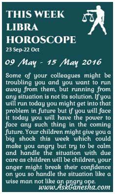 This Week Libra Horoscope (09 May 2016 - 15 May 2016). Askganesha.com