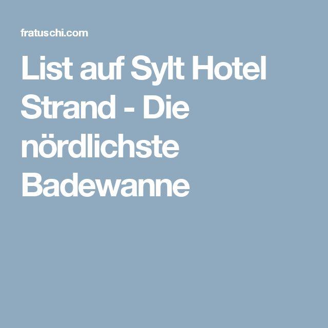 List auf Sylt Hotel Strand - Die nördlichste Badewanne