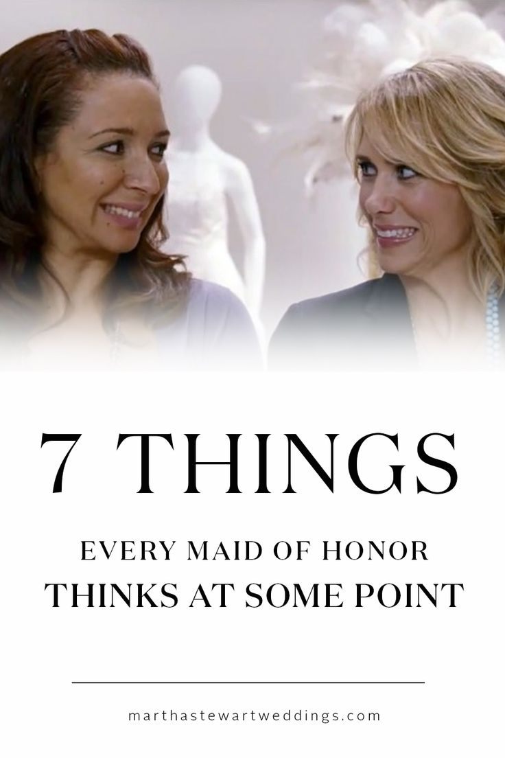 7 Things Every Maid of Honor Thinks at Some Point