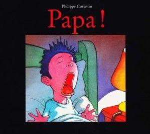 """""""Papa !"""" de Philippe Corentin"""
