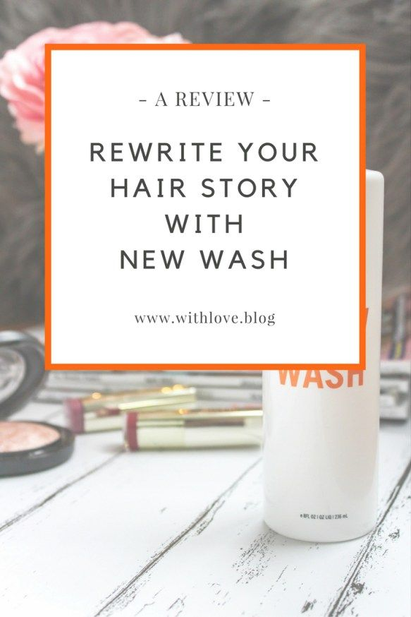 New Wash Hair Story Review. Rewrite your hair story with New Wash; the detergent free alternative to shampoo!