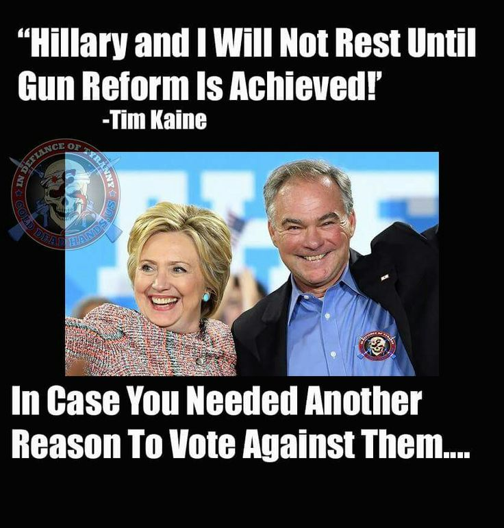 A vote for these two will seriously put our 2nd Ammendment rights in jeopardy !!!(Isis just claimed the life of a priest in France. Maybe we should carry to church. M.W. 7/26/16