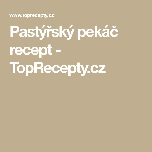 Pastýřský pekáč recept - TopRecepty.cz