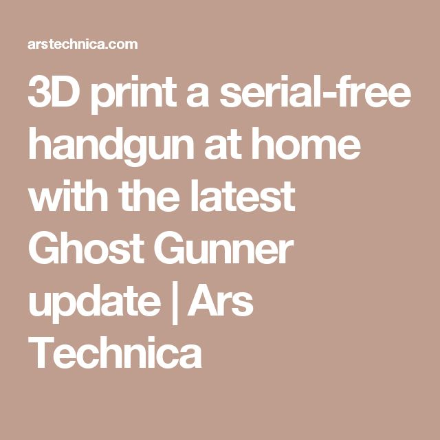 3D print a serial-free handgun at home with the latest Ghost Gunner update | Ars Technica
