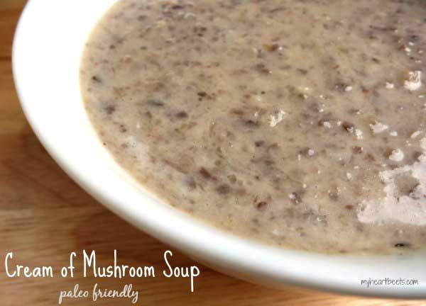 Paleo and Dairy-free Cream of Mushroom Soup by myheartbeets.com!
