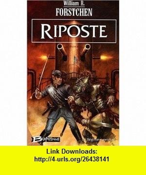 Le régiment perdu, Tome 4 (French Edition) (9782352943297) William R. Forstchen , ISBN-10: 2352943299  , ISBN-13: 978-2352943297 ,  , tutorials , pdf , ebook , torrent , downloads , rapidshare , filesonic , hotfile , megaupload , fileserve