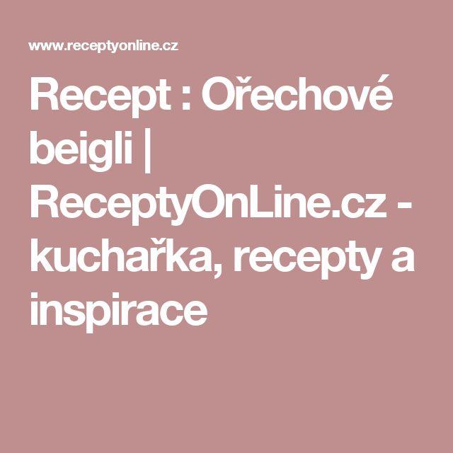 Recept : Ořechové beigli | ReceptyOnLine.cz - kuchařka, recepty a inspirace