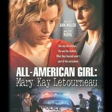 All-American Girl, The Mary Kay Letourneau Story, 2000