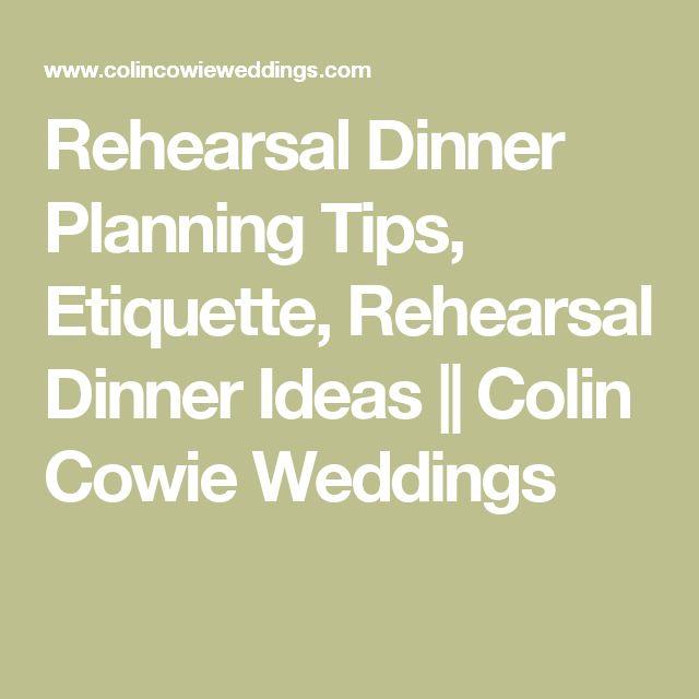 Rehearsal Dinner Planning Tips, Etiquette, Rehearsal Dinner Ideas || Colin Cowie Weddings