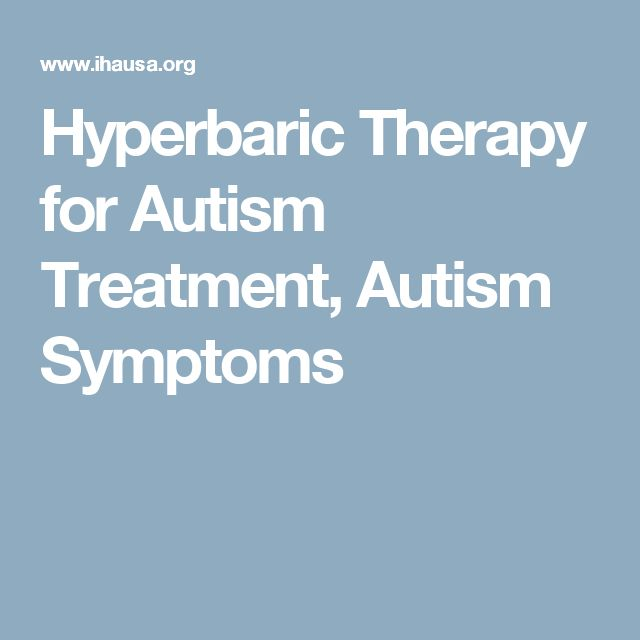 Hyperbaric Therapy for Autism Treatment, Autism Symptoms