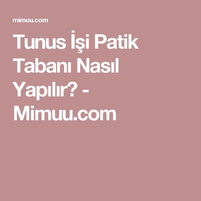 Tunus İşi Patik Tabanı Nasıl Yapılır? - Mimuu.com