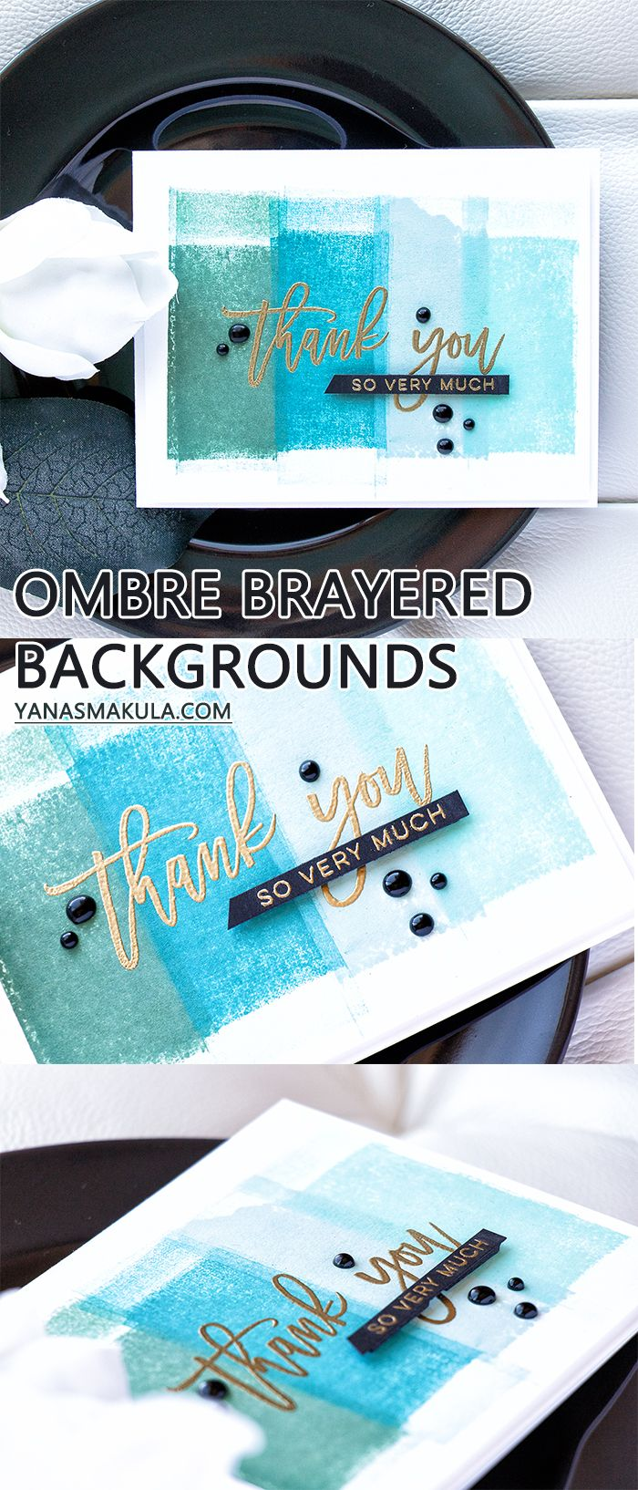 Ombre Backgrounds for handmade cards using a brayer and Simon Says Stamp dye inks. Video tutorial on my blog. Thank You So Very Much Card by Yana Smakula