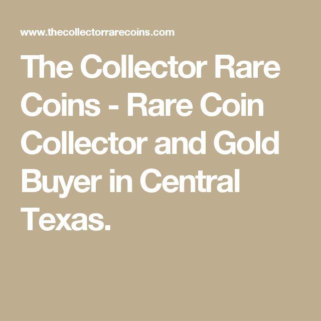 The Collector Rare Coins - Rare Coin Collector and Gold Buyer in Central Texas.