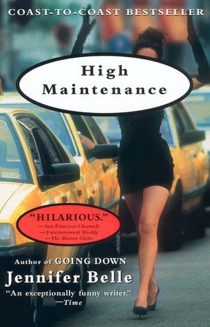 High Maintenance by Jennifer Belle ~ Have you read Belle's ...