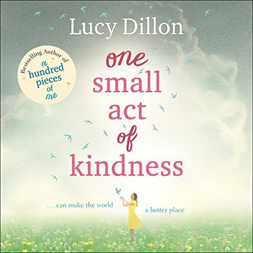 One Small Act of Kindness | [Lucy Dillon]