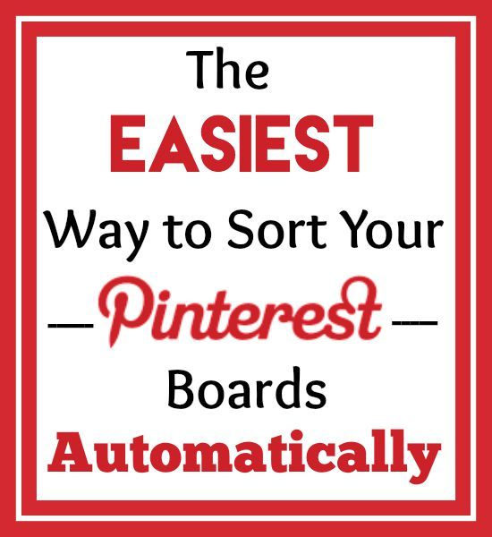 The Easiest Way to Sort Your Pinterest Boards Automatically!  http://www.wonderoftech.com/pinterest-sort/
