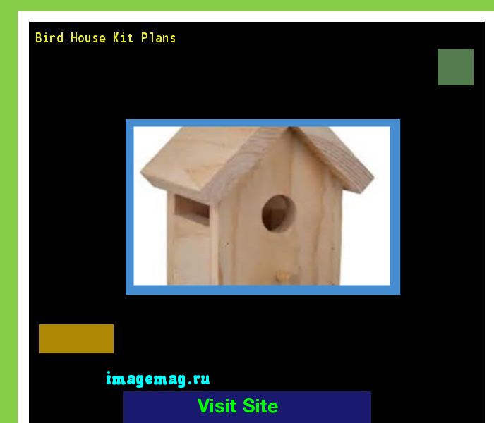 Bird House Kit Plans 170215 - The Best Image Search