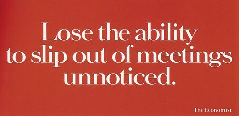 Lose the ability to slip out of meetings unnoticed. - The Economist