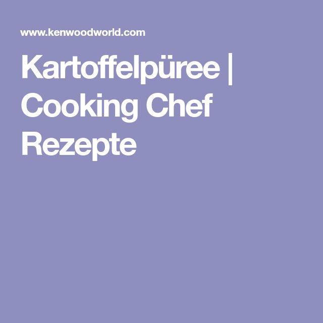 Kartoffelpüree   Cooking Chef Rezepte