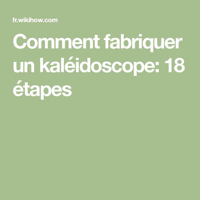 Comment fabriquer un kaléidoscope: 18 étapes