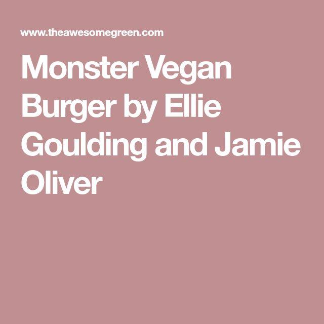 Monster Vegan Burger by Ellie Goulding and Jamie Oliver