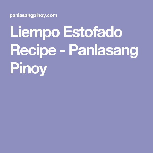 Liempo Estofado Recipe - Panlasang Pinoy