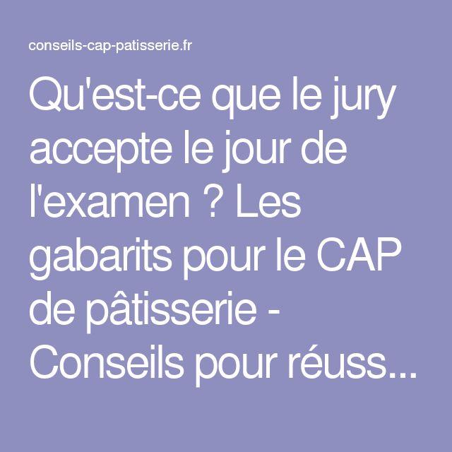 Qu'est-ce que le jury accepte le jour de l'examen ? Les gabarits pour le CAP de pâtisserie - Conseils pour réussir le CAP de Pâtisserie
