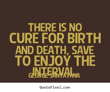 George Santayana quotes.