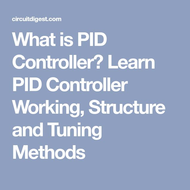 What is PID Controller? Learn PID Controller Working, Structure and Tuning Methods