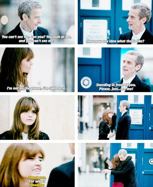 Clara and Twelve - When she realized he is always the same man. I think we all learned this with Clara in this first episode. One thing Moffat is good with is helping you fall in love with the new Doctor.