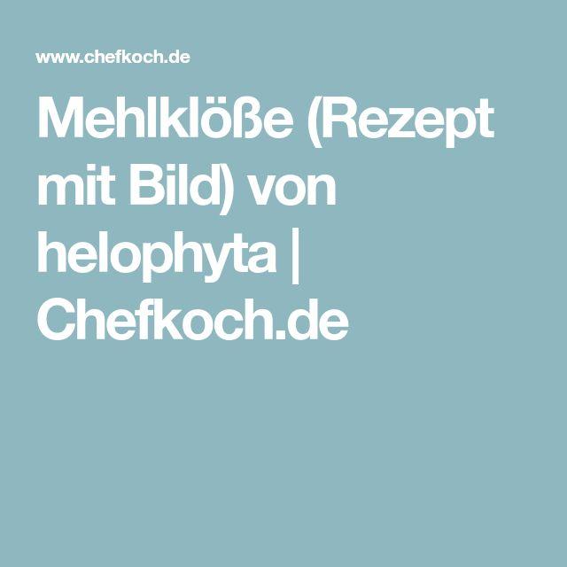 Mehlklöße (Rezept mit Bild) von helophyta | Chefkoch.de