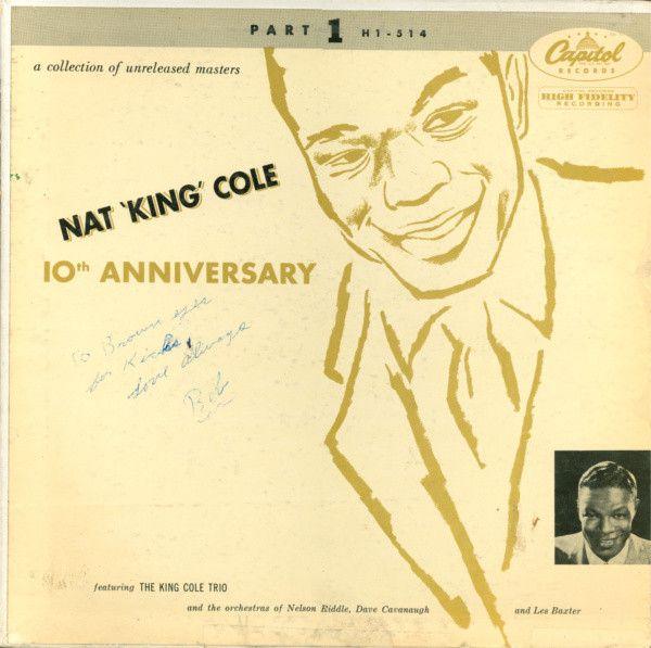 Nat 'King' Cole* - 10th Anniversary Part 1 (Vinyl, LP, Album) at Discogs