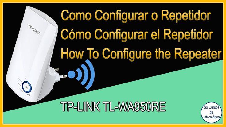 Como Configurar O Repetidor De Sinal Wi Fi Tp Link Tl Wa850re Tp Link Wi Fi Link