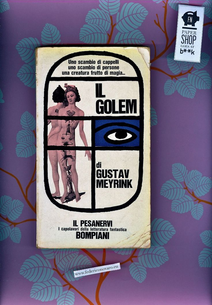 "Il Golem (Der Golem), di Gustav Meyrink; traduzione di Carlo Mainoldi - Prefazione di Elémire Zolla. - 268 p. - Bompiani, ""Il pesanervi"". Pr..."
