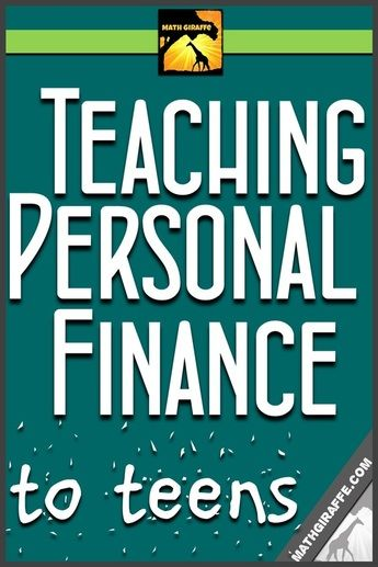 Teaching Personal Finance to Teens - fun ways to teach financial literacy in middle and high school
