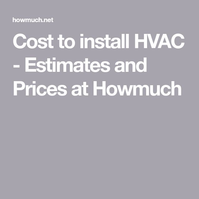 Cost to install HVAC - Estimates and Prices at Howmuch