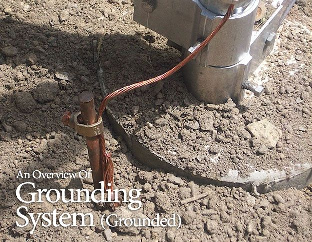 An Overview Of Grounding System Grounded Eep Energy