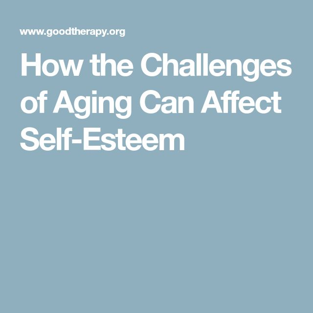 How the Challenges of Aging Can Affect Self-Esteem